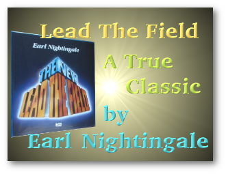 Lead The Field By Earl Nightingale