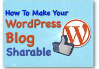 How To Make Your WordPress Blog Sharable