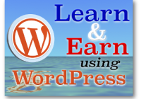 Learn And Earn Using WordPress