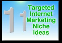 11 Targeted Internet Marketing Niche Ideas
