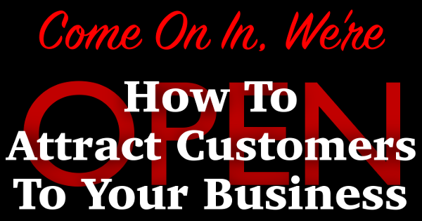 How To Attract Customers To Your Business