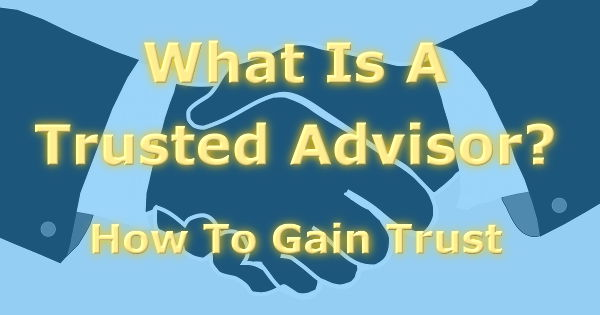 What Is A Trusted Advisor?