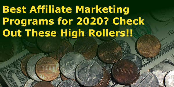 Best Affiliate Marketing Programs For 2020